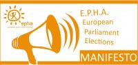 EPHA is Europe's leading NGO advocating for better health. In its Manifesto forEP2014 EPHA calls on political parties and individual MEP candidates to rank health and well-being as high as possible.